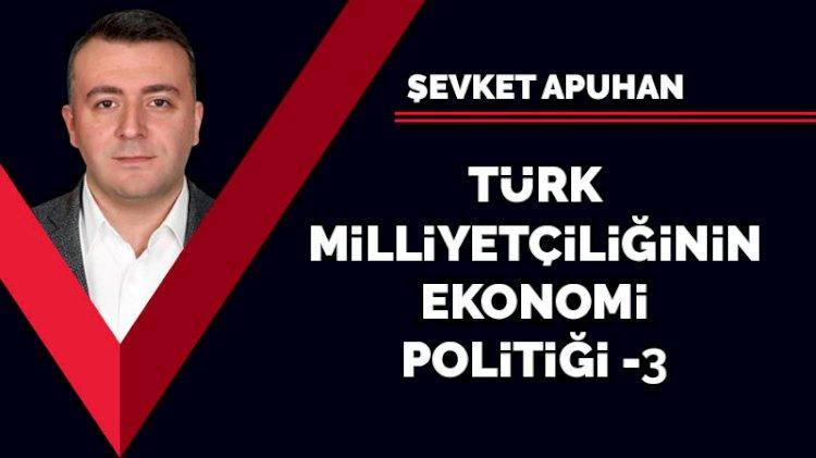 Türk Milliyetçiliğinin Ekonomi Politiği-3