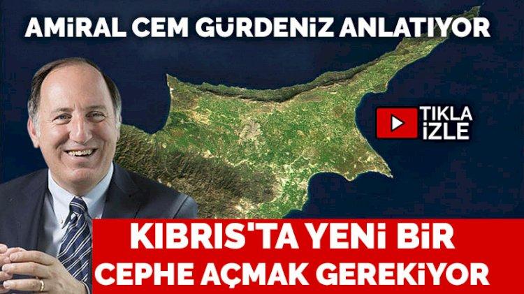 Amiral Cem Gürdeniz'den Kıbrıs uyarıları: Kıbrıs tehlikede!