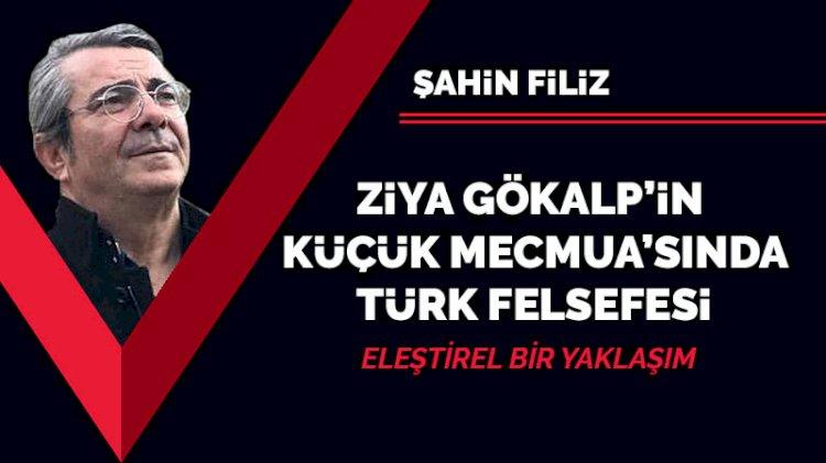Ziya Gökalp'in Küçük Mecmua'sında Türk felsefesi