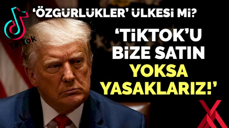 Trump'tan ekonomik zorbalık: Ya Tiktok'u bize satın ya da kapatırız