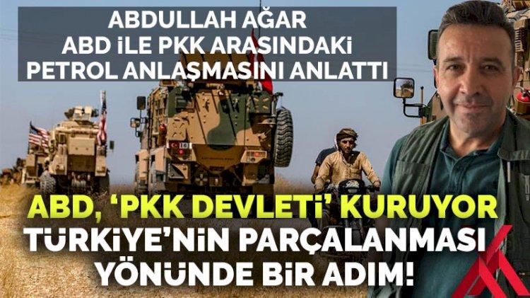 Abdullah Ağar: ABD, gözümüzün içine baka baka PKK devleti kuruyor