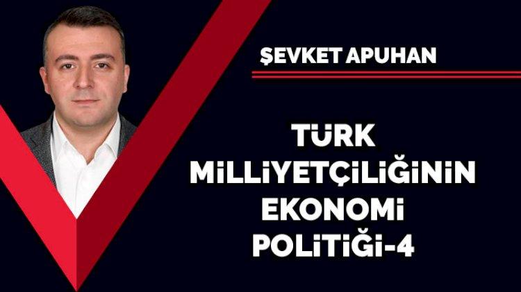 Türk Milliyetçiliğinin Ekonomi Politiği 4