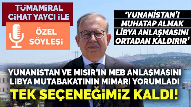 Cihat Yaycı'dan Yunanistan ile Mısır'ın MEB ilan etmesine flaş değerlendirme: Tek seçeneğimiz kaldı...