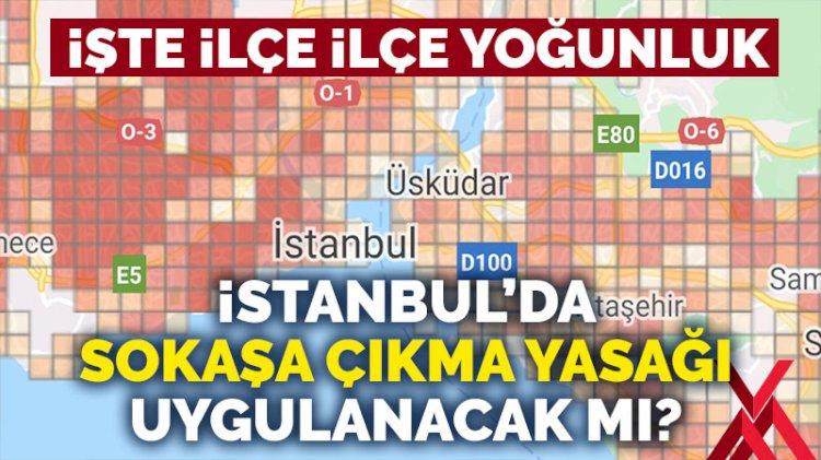 İstanbul'da riskli ilçelerde kısıtlama olacak mı?