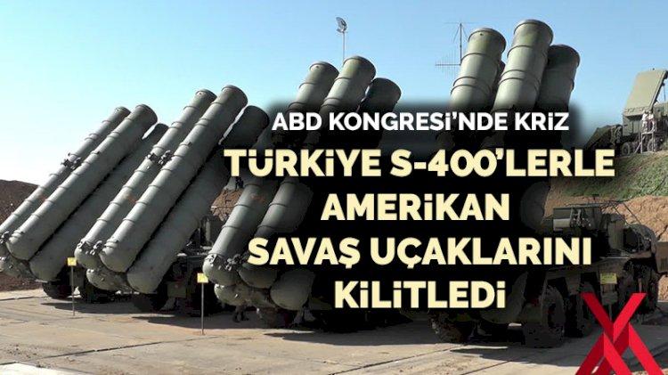 ABD Kongresi'nde kriz:  Türkiye S-400'lerle Amerikan savaş uçaklarını kilitledi