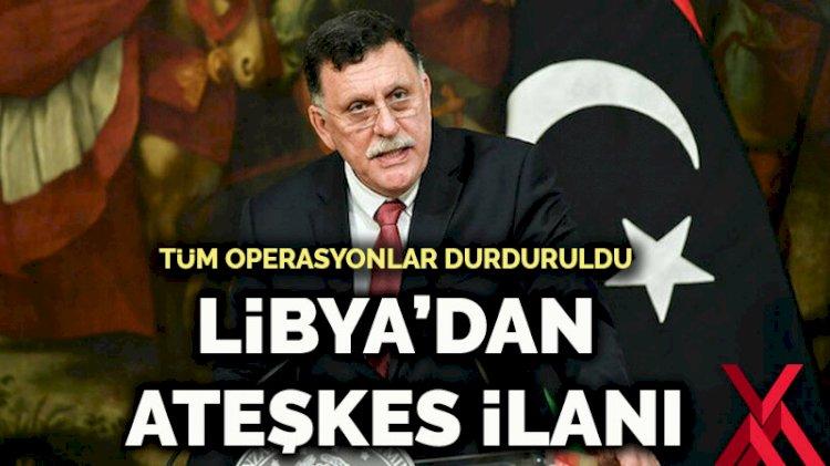 Libya'dan 'ateşkes' ilanı... Tüm operasyonlar durduruldu
