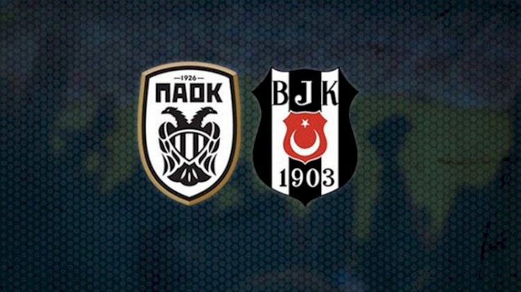 PAOK - Beşiktaş maçı ne zaman, saat kaçta, hangi kanalda?