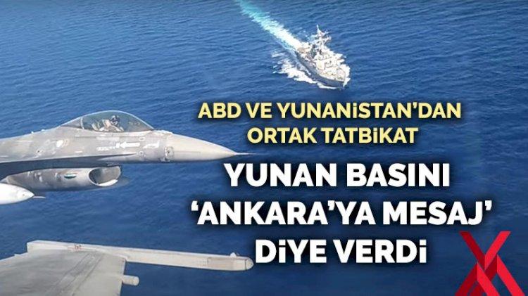 ABD ve Yunanistan'dan ortak tatbikat... Yunan basını 'Ankara'ya mesaj' diye verdi