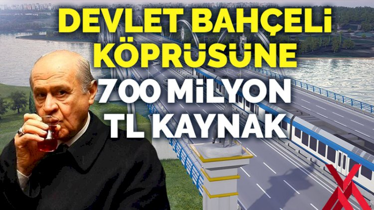 Erdoğan onayladı: Devlet Bahçeli Köprüsü'ne 700 milyon liralık kaynak