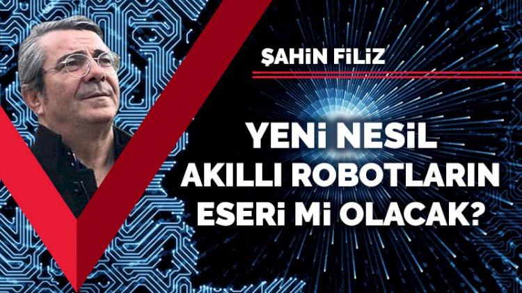 Yeni nesil akıllı robotların eseri mi olacak?