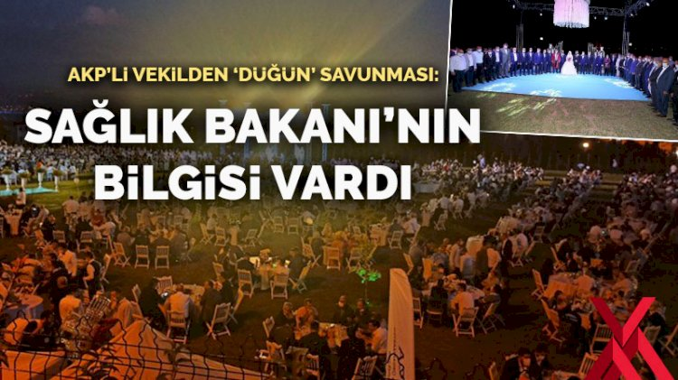 AKP'li vekilden 'düğün' savunması: Sağlık Bakanı'nın bilgisi vardı