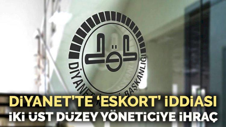 Diyanet'te 'Eskort' iddiası… İki üst düzey yönetici ihraç edildi