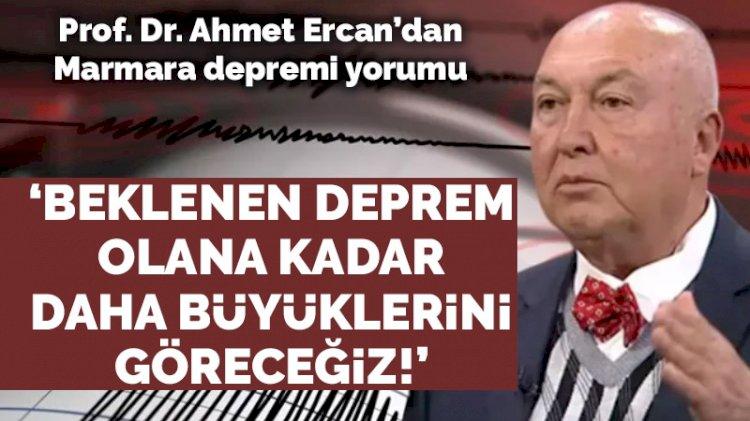 Ahmet Ercan'dan Marmara'daki depreme ilişkin açıklama