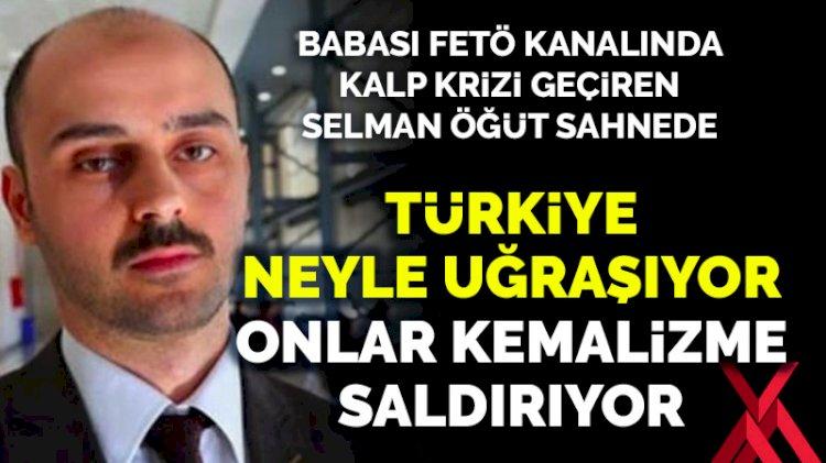 Türkiye Mavi Vatan'ı savunurken Selman Öğüt ve gericiler Kemalizme saldırıyor