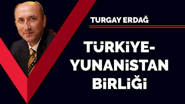 Türkiye - Yunanistan birliği