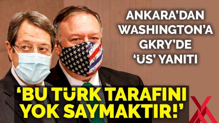 Ankara'dan Washington'a GKRY'de 'üs' yanıtı: Bu Türk tarafını yok saymaktır!