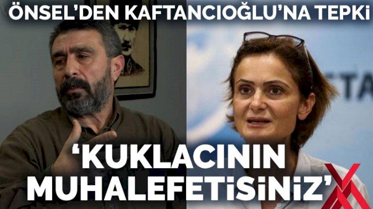 Mustafa Önsel'den Kaftancıoğlu'na 'Atatürk' tepkisi: Kuklacının muhalefetisiniz!