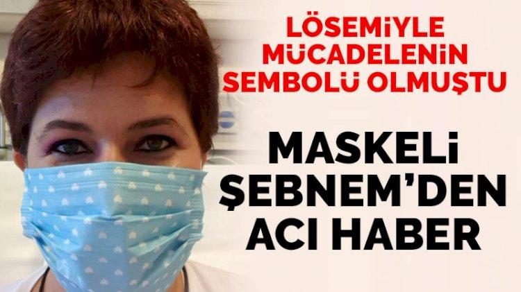 Öğretim görevlisi 'Maskeli Şebnem' lösemiye yenik düştü