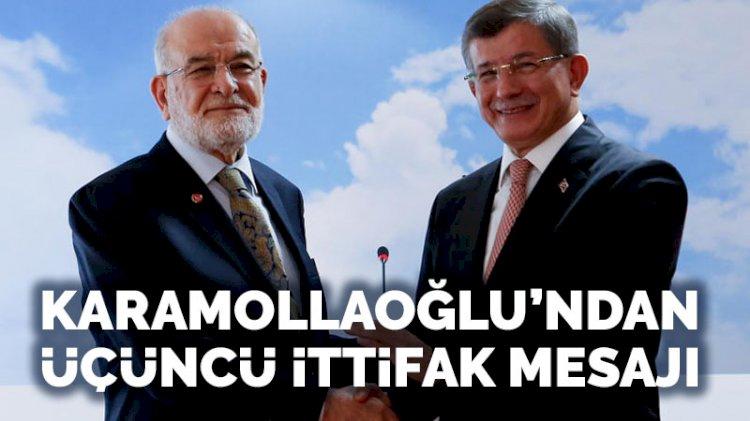 Karamollaoğlu'ndan 'üçüncü ittifak' açıklaması