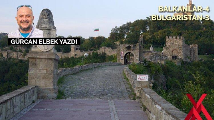 Ortaçağa bir yolculuk...  İkinci Bulgar İmparatorluğu'nun başkenti: Veliko Tarnovo (1)