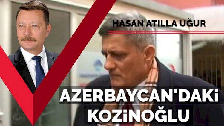 Azerbaycan'daki Kaşif Kozinoğlu