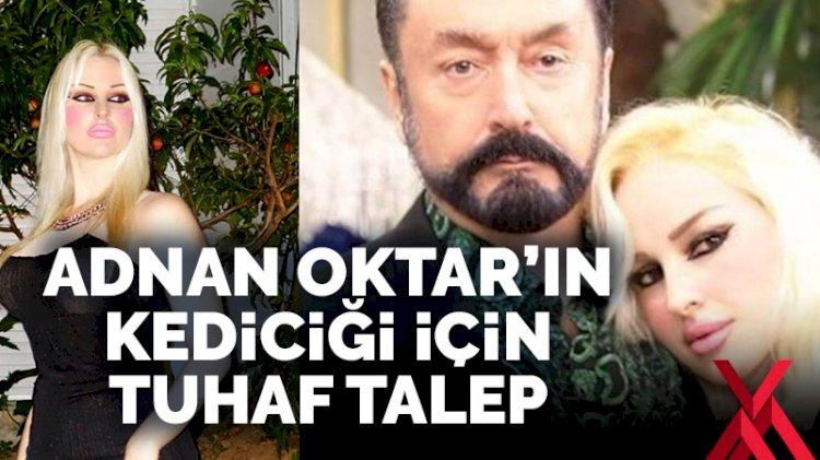 Adnan Oktar'ın gözde kediciği hakkında tuhaf talep