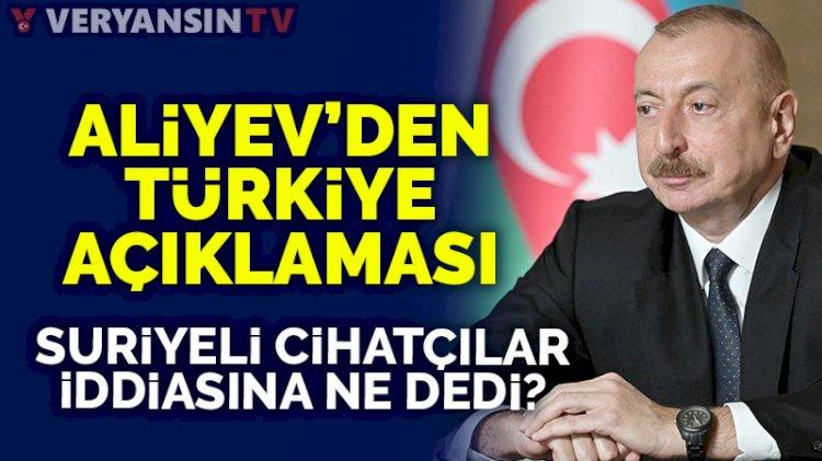 İlham Aliyev: Türkiye çatışmada taraf değil