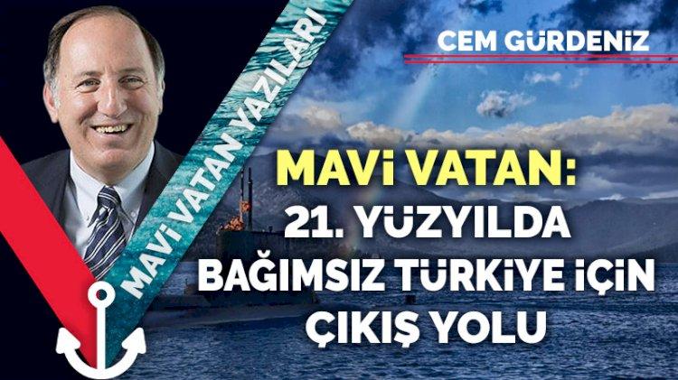 Mavi Vatan: 21. yüzyılda bağımsız Türkiye için çıkış yolu