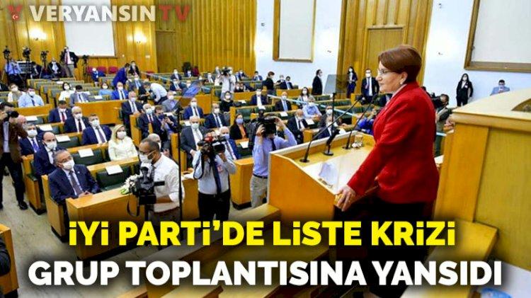 İYİ Parti'de liste krizi grup toplantısına yansıdı