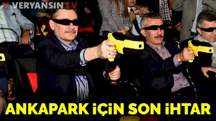 Ankara Büyükşehir Belediyesi'nden Ankapark için son ihtar