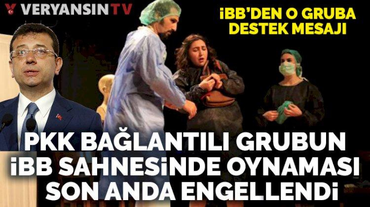 PKK bağlantılı tiyatro grubunun İBB sahnesinde oynaması son anda engellendi
