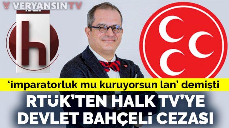 RTÜK'ten Halk TV'ye 'Devlet Bahçeli'ye hakaret' cezası