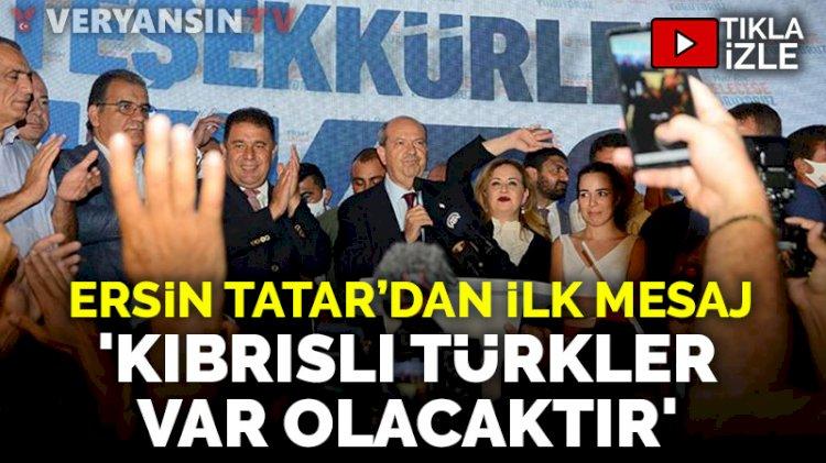 KKTC Cumhurbaşkanı Ersin Tatar'dan ilk mesaj