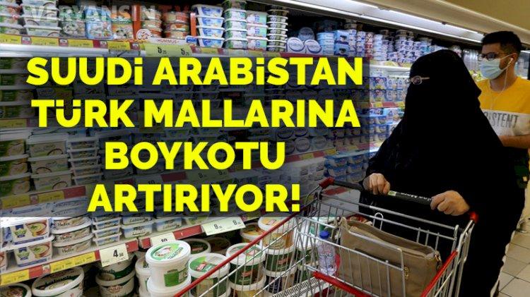 Suudiler, Türk mallarına yönelik boykotu artırıyor