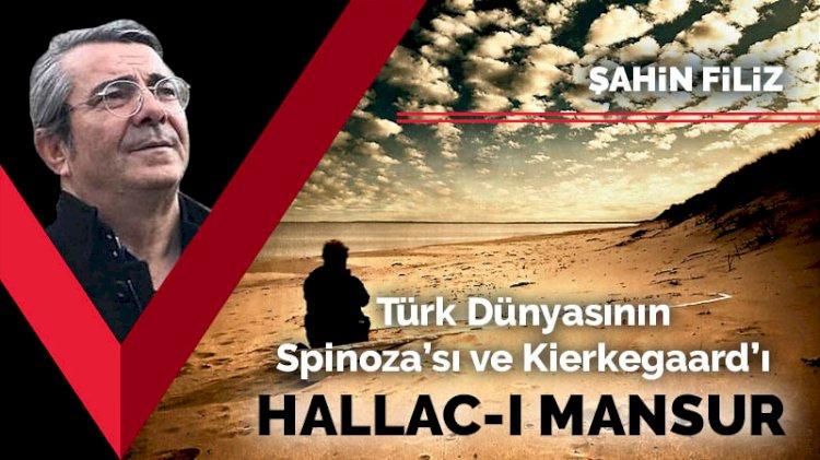 Türk Dünyasının Spinoza'sı ve Kierkegaard'ı: Hallac-ı Mansur