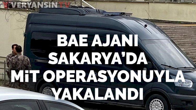 BAE ajanı, Sakarya'da MİT operasyonuyla yakalandı
