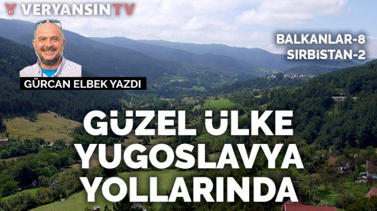 Güzel ülke Yugoslavya yollarında: Balkan Zümrüdü, Yugoslavya…