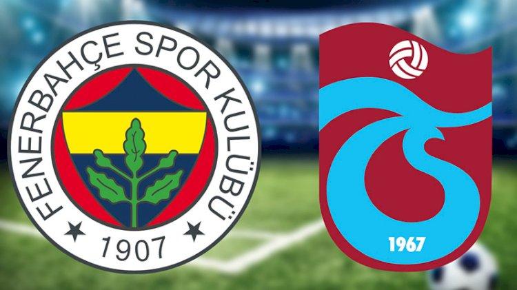 Fenerbahçe - Trabzonspor maçının ilk 11'leri belli oldu
