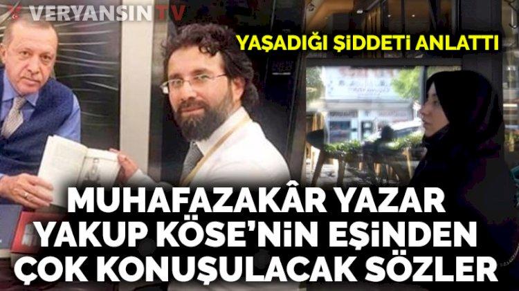 Yakup Köse'nin eşinden şok iddialar