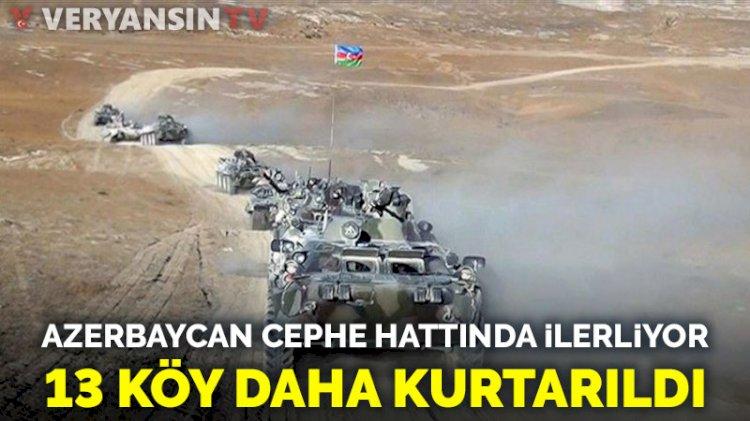 Azerbaycan cephe hattında ilerliyor: 13 köy daha işgalden kurtarıldı