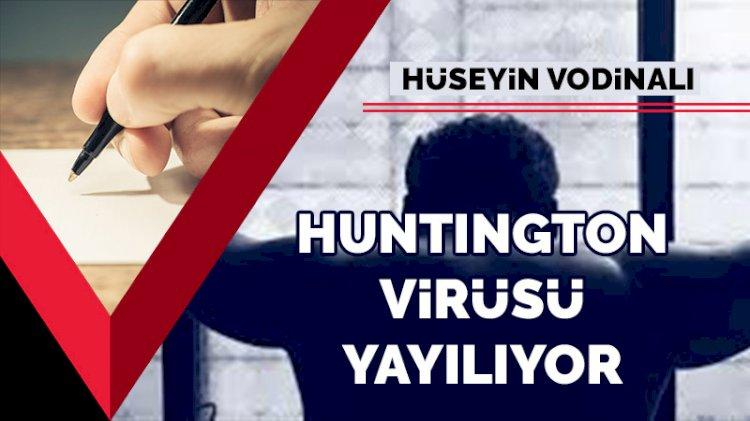 Huntington virüsü yayılıyor