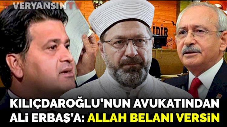 Kılıçdaroğlu'nun avukatından Ali Erbaş'a sert sözler: Allah belanı versin!