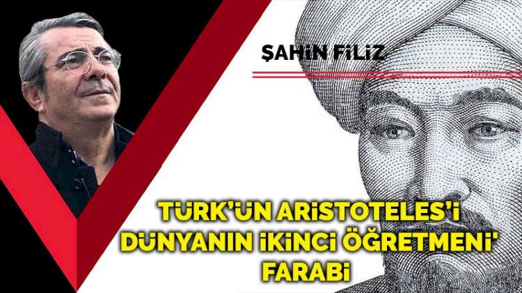 Türk'ün Aristoteles'i, 'dünyanın ikinci öğretmeni': Farabi