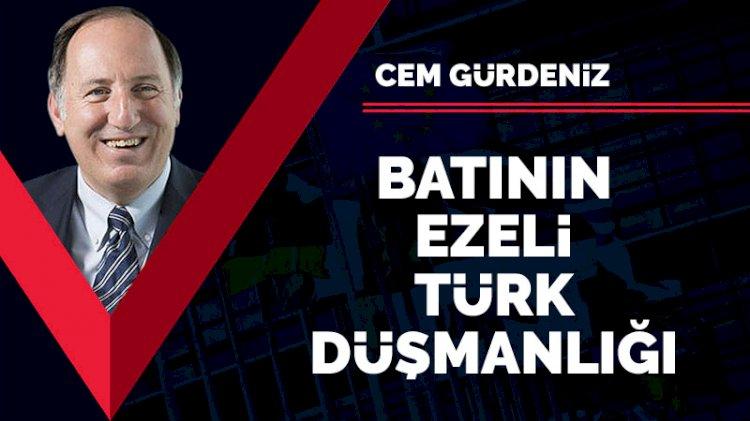 Batı'nın ezeli Türk düşmanlığı