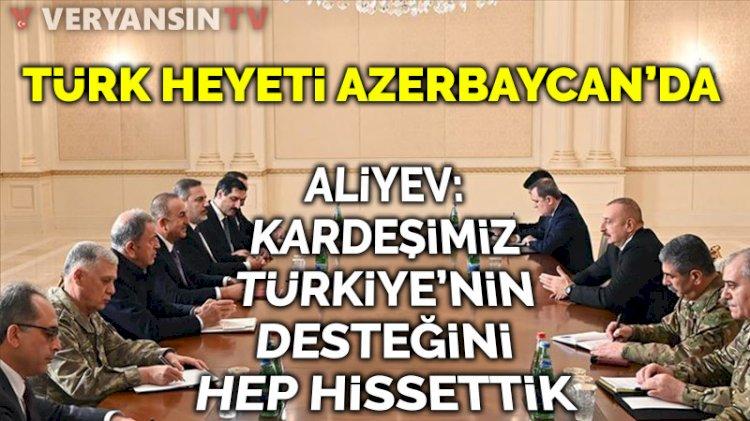 Aliyev: Kardeşimiz Türkiye'nin desteğini hep hissettik