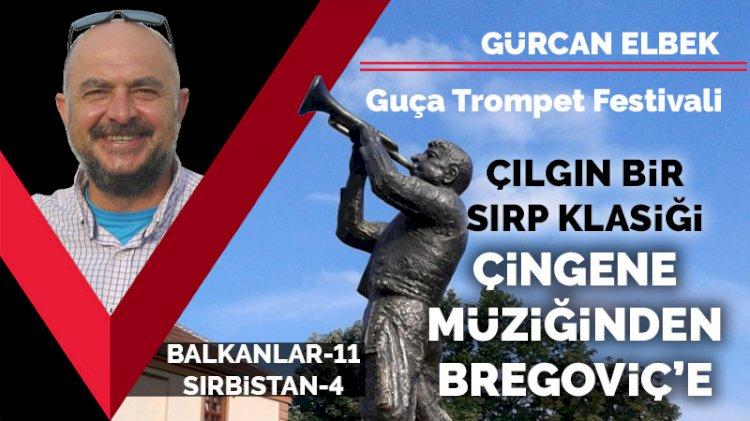Guça Trompet Festivali (1. Gün): Çılgın Bir Sırp Klasiği... Çingene Müziğinden Bregoviç'e