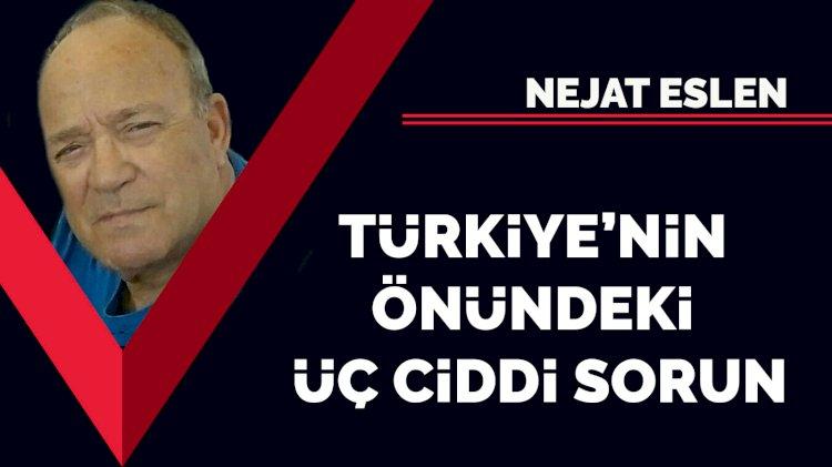 Türkiye'nin önündeki üç ciddi sorun