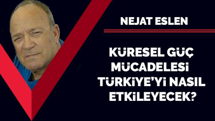 Küresel güç mücadelesi Türkiye'yi nasıl etkileyecek?