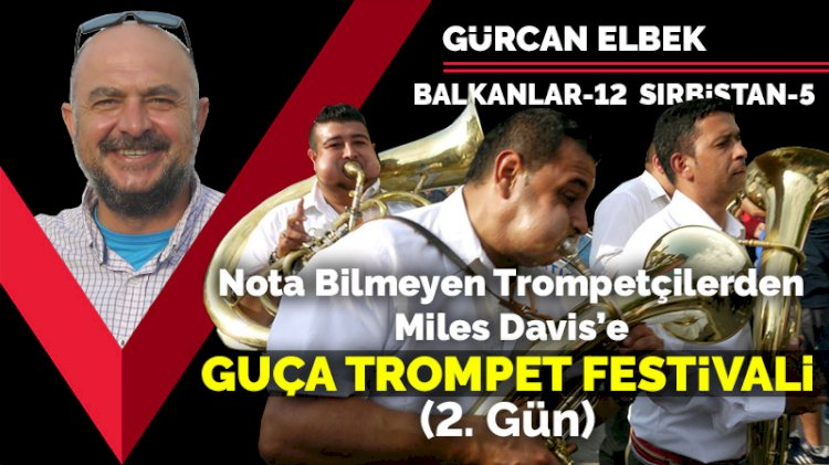 Nota bilmeyen trompetçilerden Miles Davis'e: Guça Trompet Festivali (2. Gün)