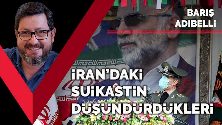 İran'daki nükleer fizikçi Fahrizade suikastinin düşündürdükleri